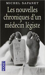 &quot&#x3B;Les nouvelles chroniques d'un médecin légiste&quot&#x3B; de M. Sapanet