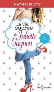 La vie sucrée de Juliette Gagnon (Tome 1)