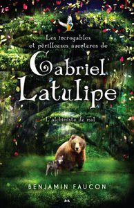 Les incroyables et périlleuses aventures de Gabriel Latulipe (T.1)