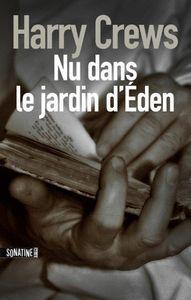 Nu dans le jardin d'Eden : un inédit sombre et possédé de Harry Crews