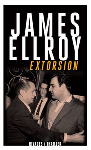 Extorsion : quand James Ellroy nous fait patienter... et rire