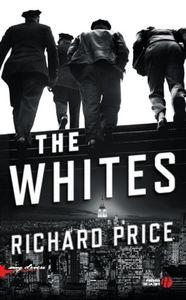 The Whites : Richard Price revient aux affaires