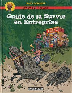 Guide de la survie en entreprise (2008, Fluide Glacial)