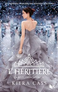 L'Héritière - Kiera Cass - Collection R - Robert Laffont