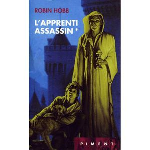 chronique 1  L'assassin royal tome 1 : l'apprenti assassin- Robin Hobb