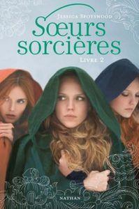 Chronique 35 : Soeurs sorcières, Livre 2 de Jessica Spotswood
