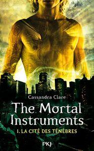 The Mortal Instruments Tome 1 : La Cité des Ténèbres