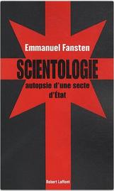 """""""Scientologie, autopsie d'une secte d'Etat"""" d'Emmanuel Fansten"""