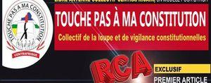 Centrafrique: Communiqué de Presse du collectif «Touche pas à ma Constitution »