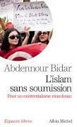 Abdennour Bidar – L'Islam sans soumission