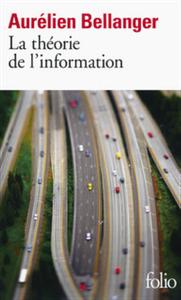 AURELIEN BELLANGER – LA THEORIE DE L'INFORMATION