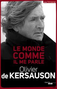 OLIVIER DE KERSAUSON – LE MONDE COMME IL ME PARLE