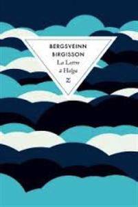 BERGSVEINN BIRGISSON – LA LETTRE À HELGA