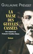 Guillaume Prévost – La valse des gueules cassées