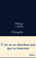 PHILIPPE CLAUDEL – L'ENQUETE