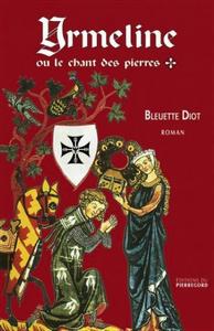 BLEUETTE DIOT - YRMELINE OU LE CHANT DES PIERRES
