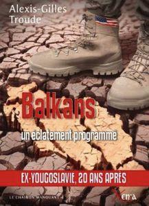 ALEXIS-GILLES TROUDE – BALKANS, UN ECLATEMENT PROGRAMME