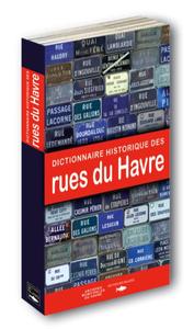 HERVE CHABANNES – DICTIONNAIRE DES RUES DU HAVRE