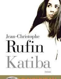 Jean- Christophe Ruffin – KATIBA