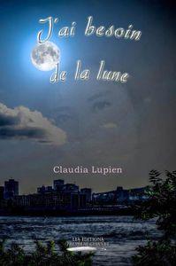 J'AI BESOIN DE LA LUNE, Claudia Lupien, auteure-partenaire