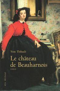 LE CHATEAU BEAUHARNOIS*Yvon Thibault* Auteur Partenaire