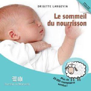 LE SOMMEIL DU NOURRISSON*Brigitte Langevin*Éditions De Mortagne*