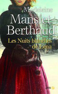 *LES NUITS BLANCHES DE LENA*Madeleine Mansiet-Berthaud*Éditions Presses de la Cité*