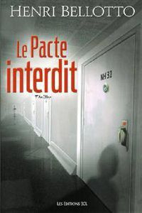 LE PACTE INTERDIT-Henri Bellotto-Éditions JCL-