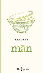 *MAN*Kim Thuy*Éditions Libre Expression*