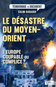 Le désastre du Moyen-Orient. L'Europe coupable ou complice?(La Boîte à Pandore)