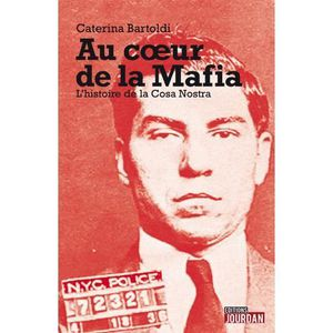 Au coeur de la Mafia (Editions Jourdan)