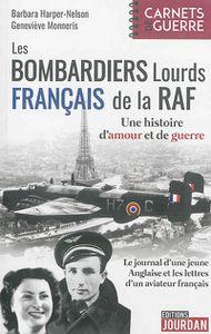 Les bombadiers lourds français de la RAF (Editions Jourdan)