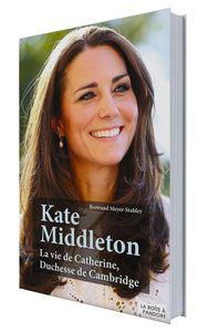 Kate Middleton. La vie de Catherine, Duchesse de Cambridge (La Boîte à Pandore)