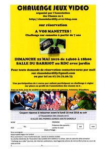 CHALLENGE JEUX VIDEO Dimanche 22 mai- 2016 Salle du BARRIOT au rdc de 14H00 à 18H00