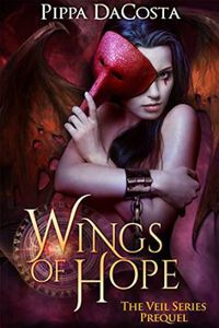 Pippa DACOSTA &quot&#x3B;Wings of Hope&quot&#x3B; The Veil Series Prequel