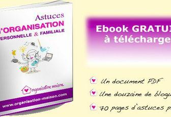 Ebook d'Astuces organisation personnelle et familliales