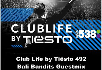 Club Life by Tiësto 492 - Bali Bandits Guestmix - September 02, 2016