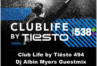 Club Life by Tiësto 494 - Albin Myers Guestmix - September 16, 2016