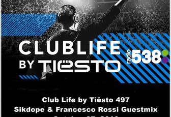 Club Life by Tiësto 497 - Sikdope & Francesco Rossi Guestmix - October 07, 2016