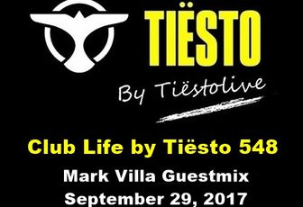 Club Life by Tiësto 548 - Mark Villa Guestmix - September 29, 2017