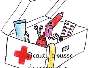 Beauty trousse de secours !