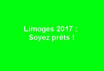 Limoges 2017 : Soyez prêts !