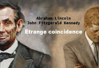 Abraham Lincoln - John Fitzgerald Kennedy  - Etrange coincidence