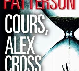 Cours, Alex Cross de James Patterson