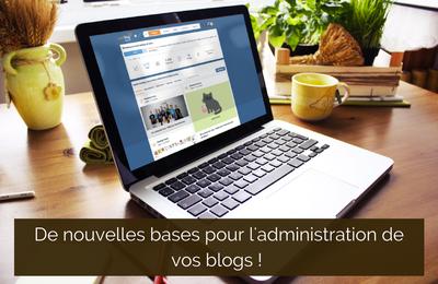 L'administration de vos blogs repart sur de nouvelles bases !