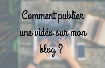 Comment publier une vidéo sur votre blog ?