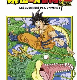 Dragon Ball Super - Tome 1 : Les Guerriers de l'Univers 6 - Toriyama & Toyotaro