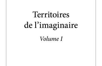Territoires de l'imaginaire - Volume 1 - Sylvain Richard