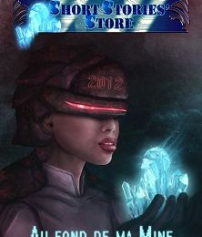 "Webzine Short Stories' Store :  ""Au fond de ma mine"""