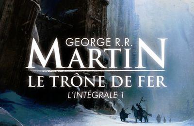 Le Trône de Fer, intégrale, tome 1 de George R.R. Martin
